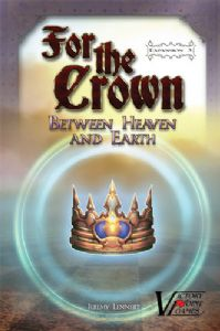 For the Crown : Between Heaven and Earth